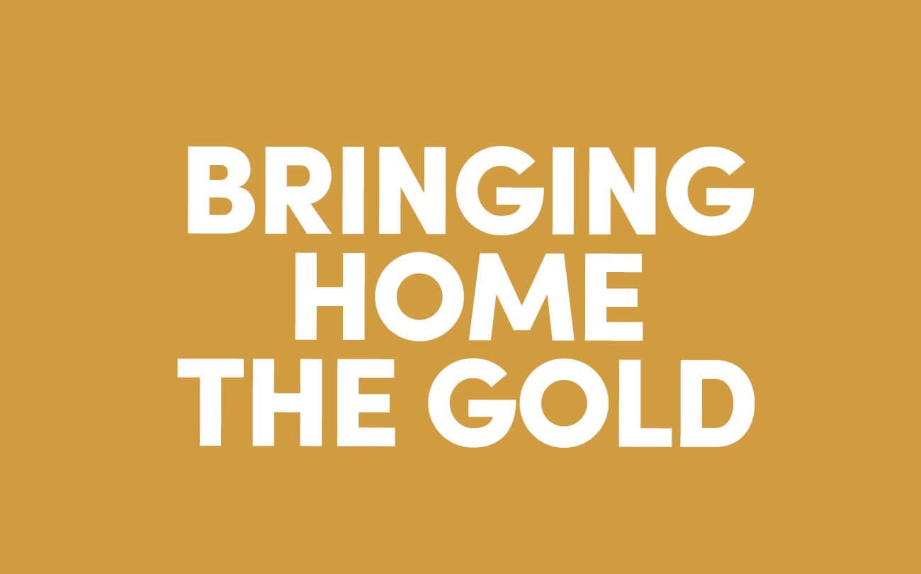 Bringing home gold