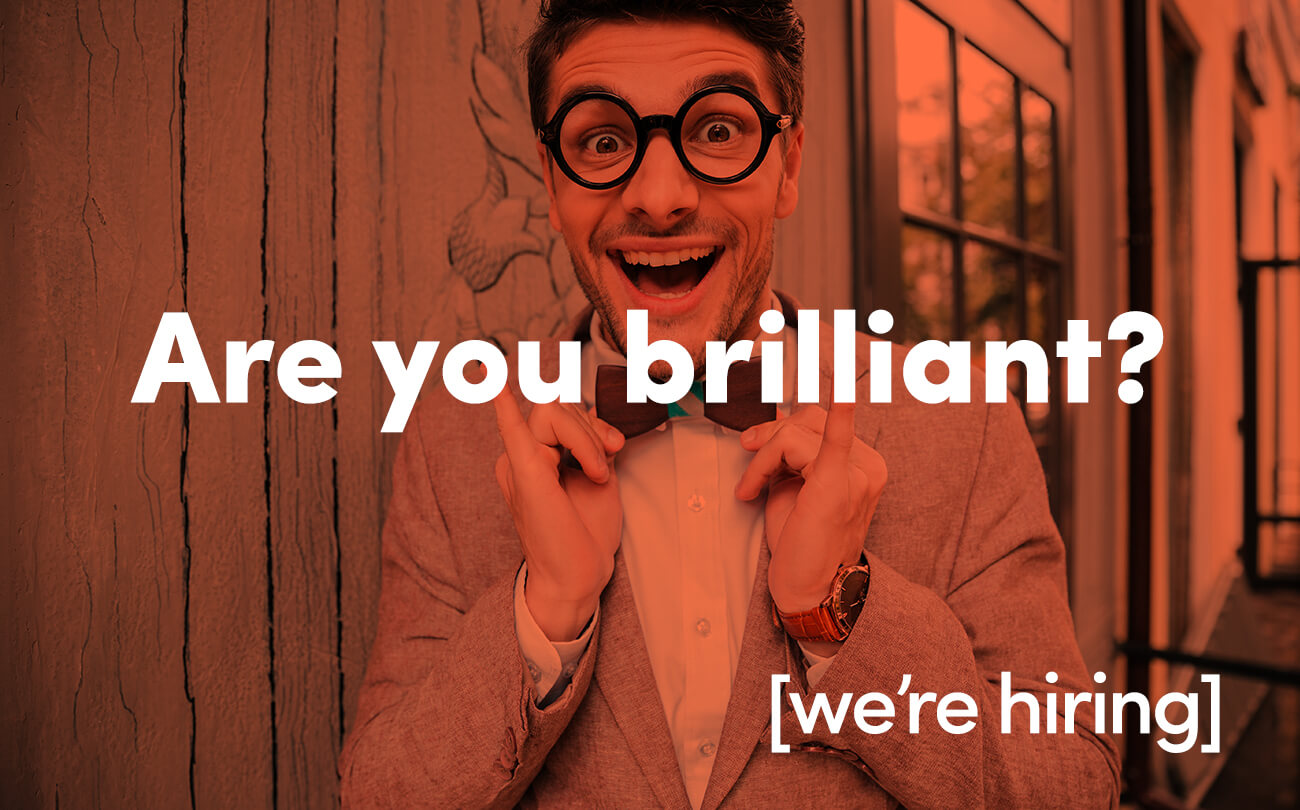 We're innovating, growing and evolving  – and we want YOU!